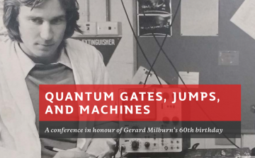 Milburnfest - Quantum Gates, Jumps, and Machines